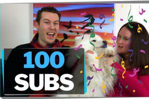 We hit 100 Subs!